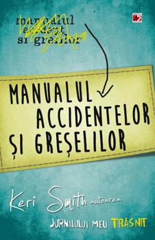 Manualul accidentelor si greselilor. Jurnalul meu trasnit / Keri Smith PDF online